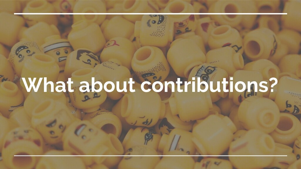 What about contributions?