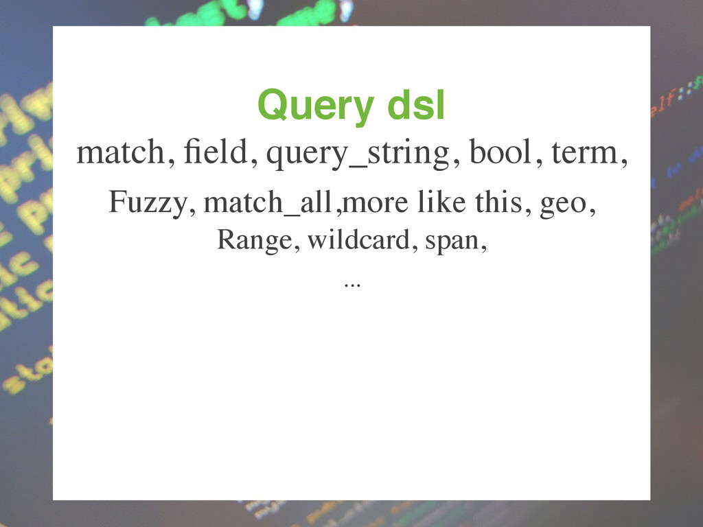 Query dsl match, field, query_string, bool, term...