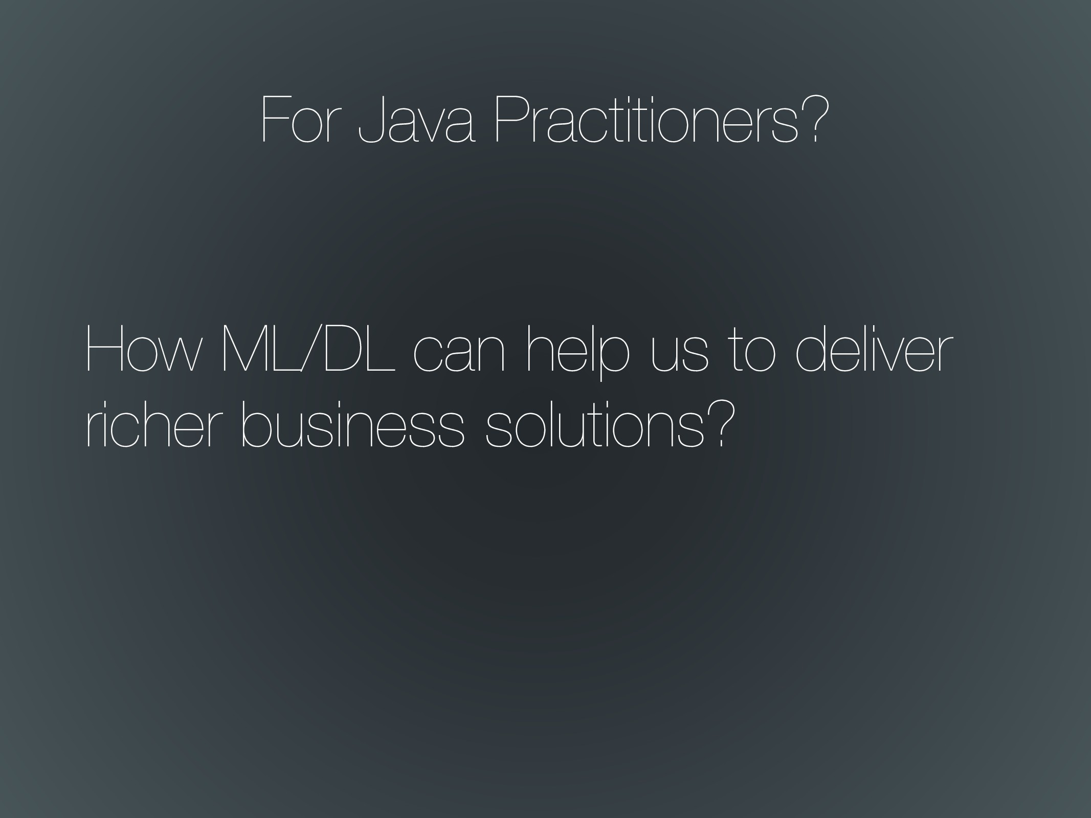 How ML/DL can help us to deliver richer busines...