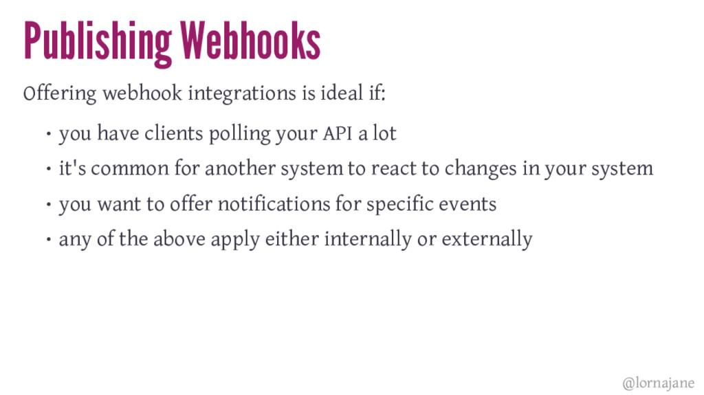 Publishing Webhooks Offering webhook integratio...