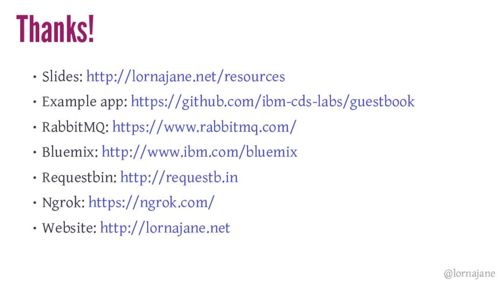 Thanks! • Slides: http://lornajane.net/resource...