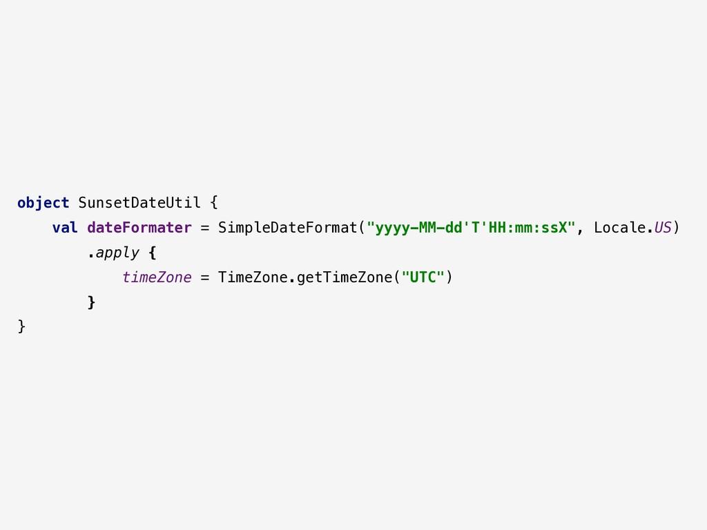 object SunsetDateUtil { val dateFormater = Simp...