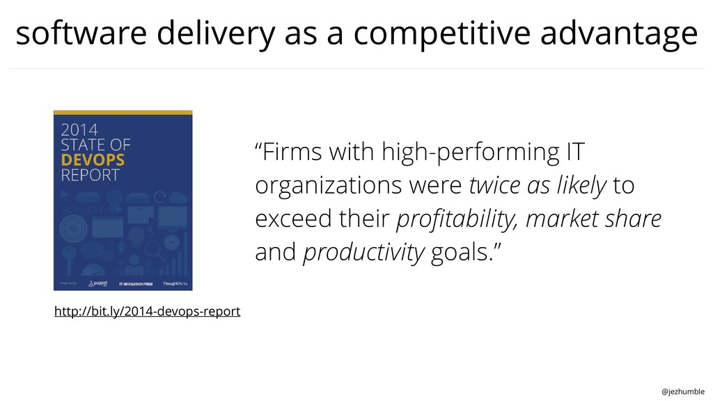 @jezhumble software delivery as a competitive a...