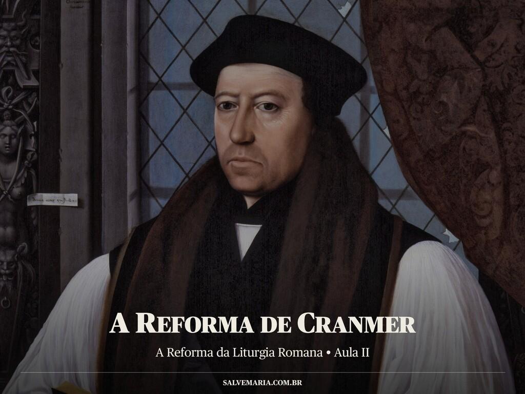 A Reforma da Liturgia Romana • Aula II SALVEMAR...