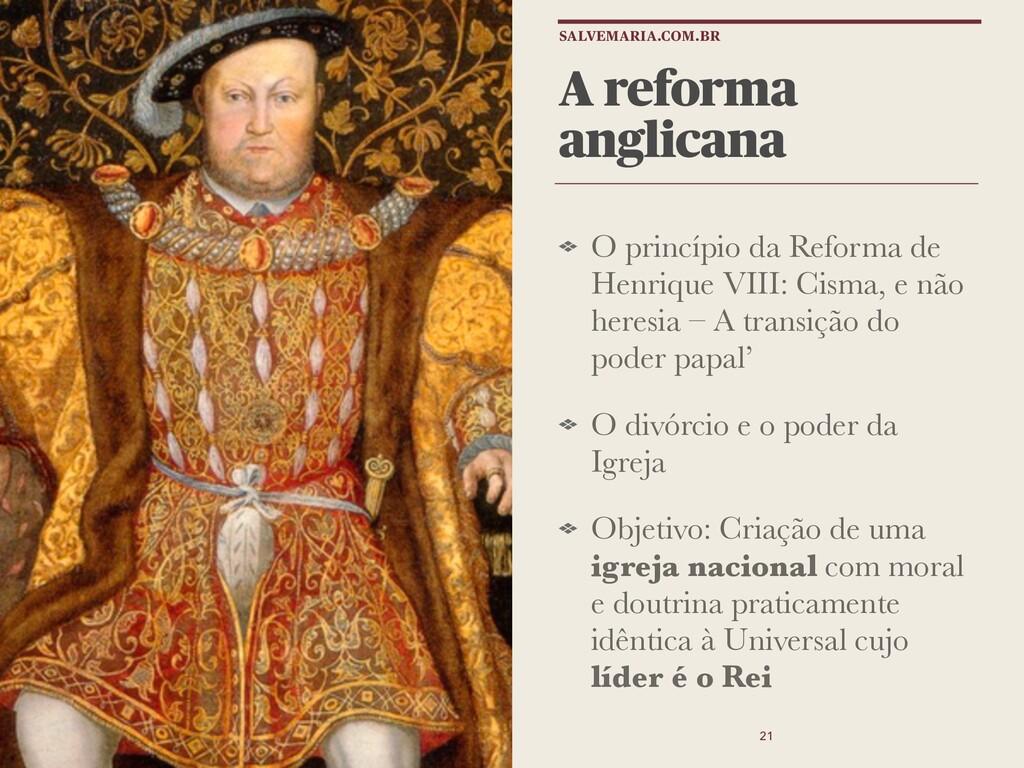 A reforma anglicana O princípio da Reforma de H...