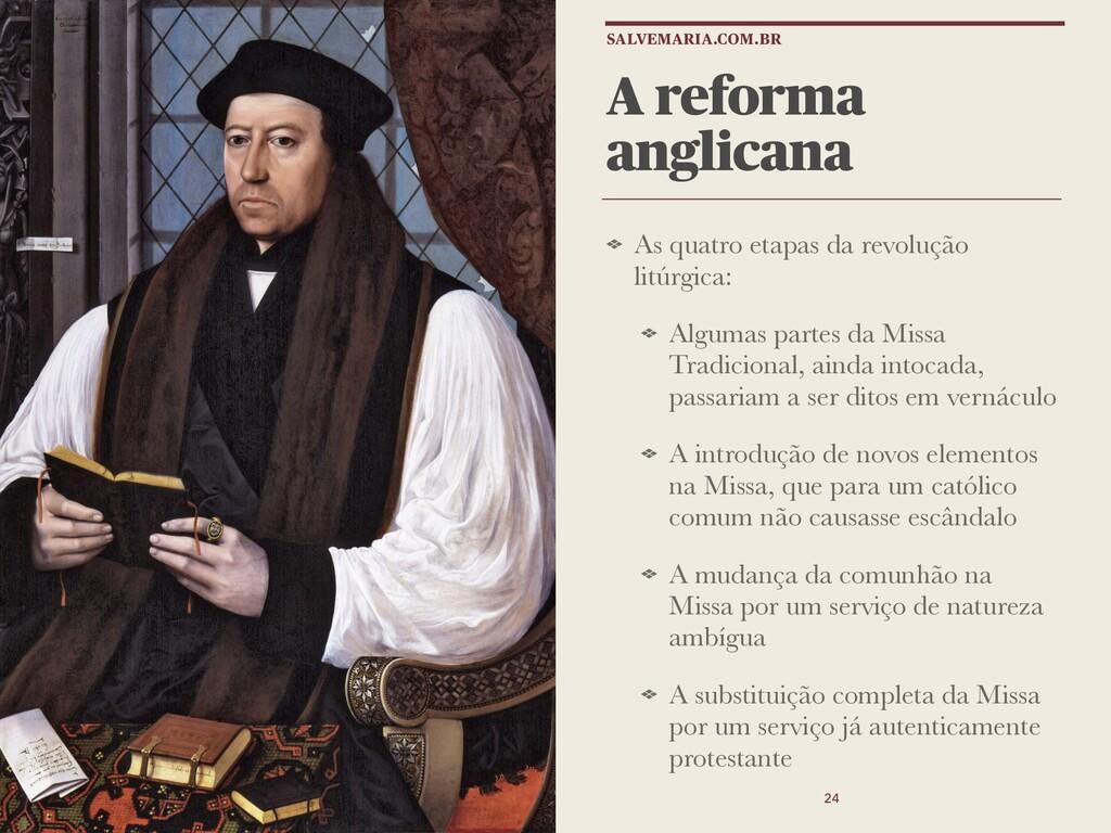 A reforma anglicana As quatro etapas da revoluç...