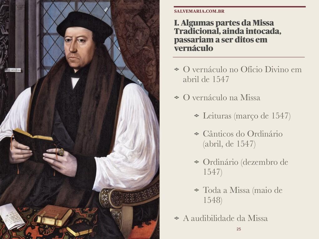 I. Algumas partes da Missa Tradicional, ainda i...