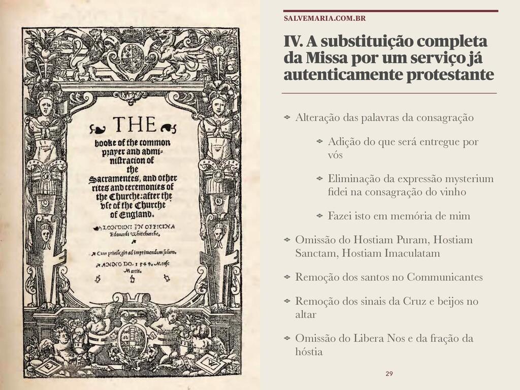 IV. A substituição completa da Missa por um ser...