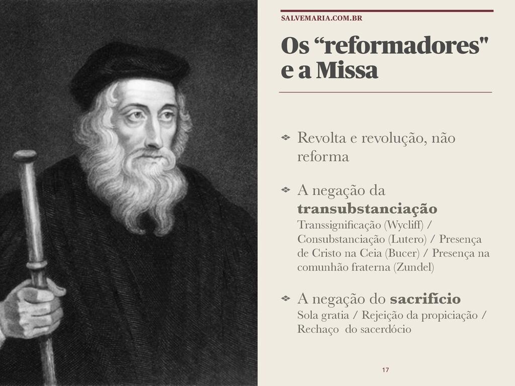 """Os """"reformadores"""" e a Missa Revolta e revolução..."""