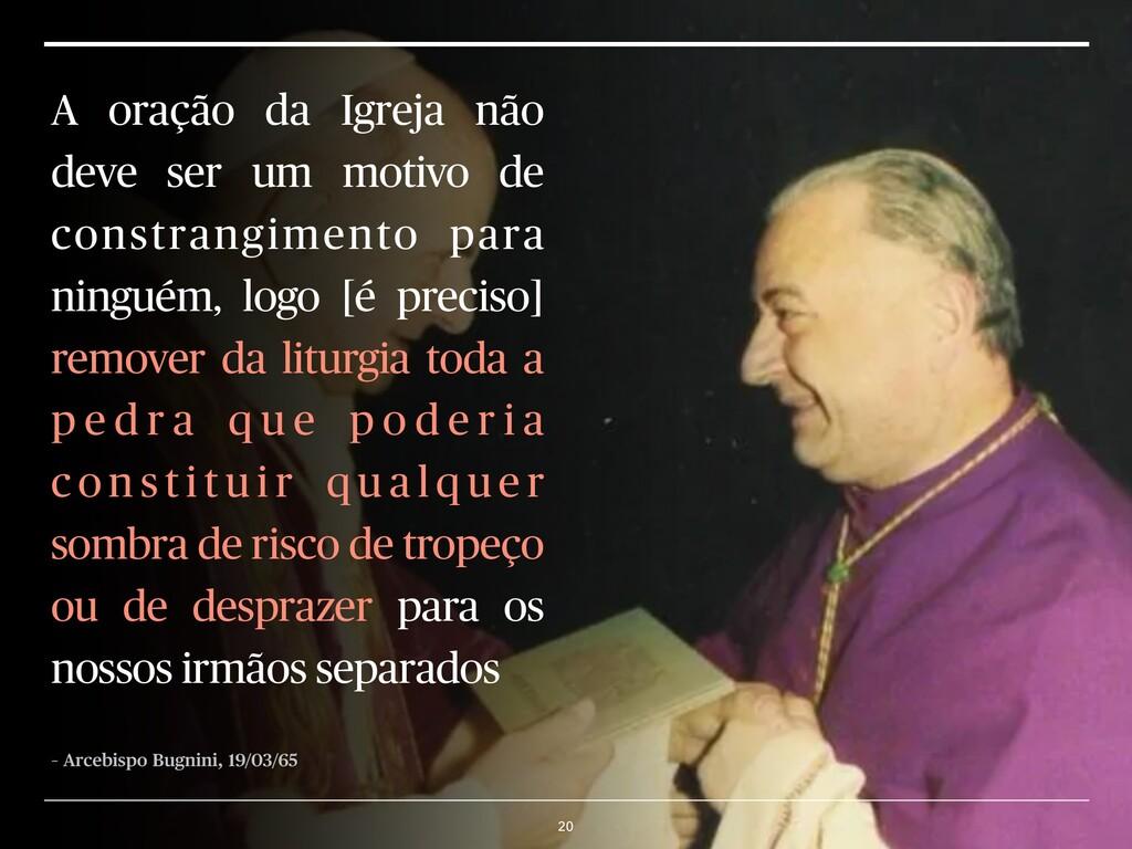 A oração da Igreja não deve ser um motivo de co...