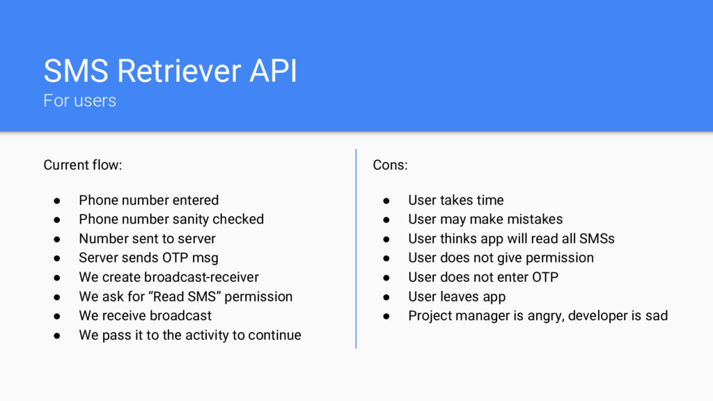 SMS Retriever API For users Current flow: ● Pho...