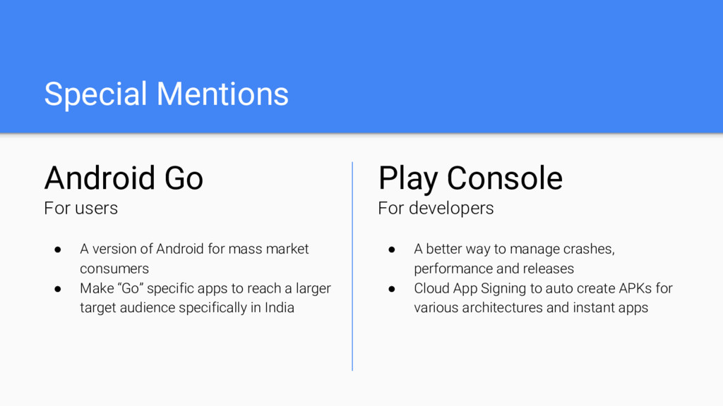 Special Mentions Android Go For users ● A versi...