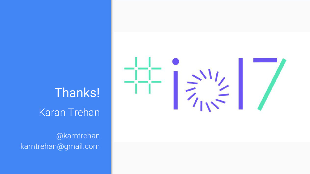 Thanks! Karan Trehan @karntrehan karntrehan@gma...