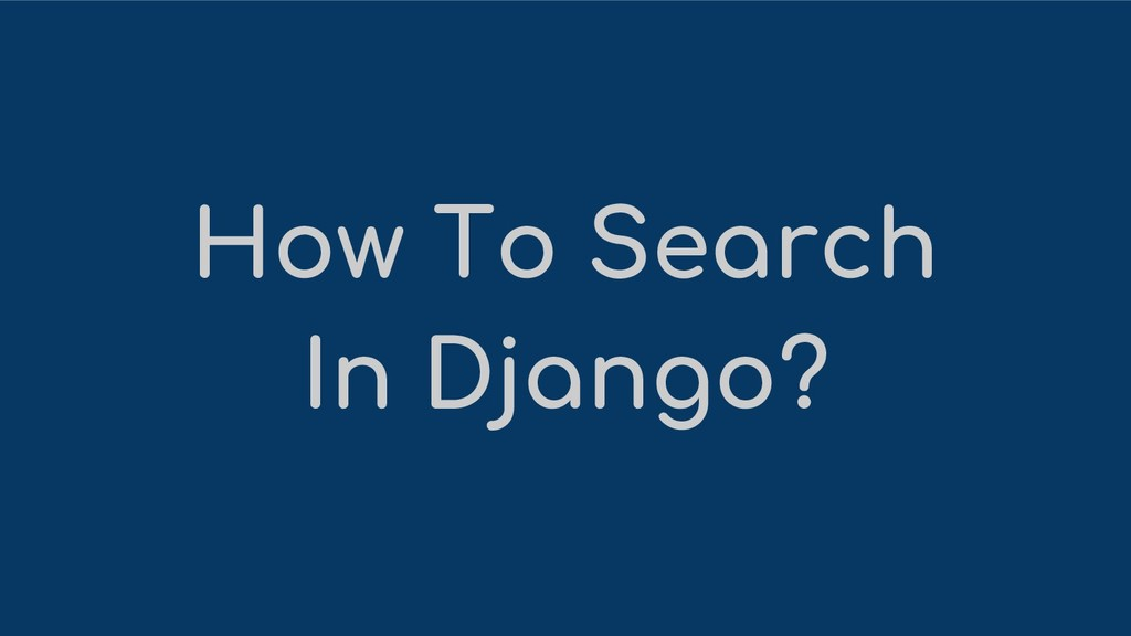 How To Search In Django?