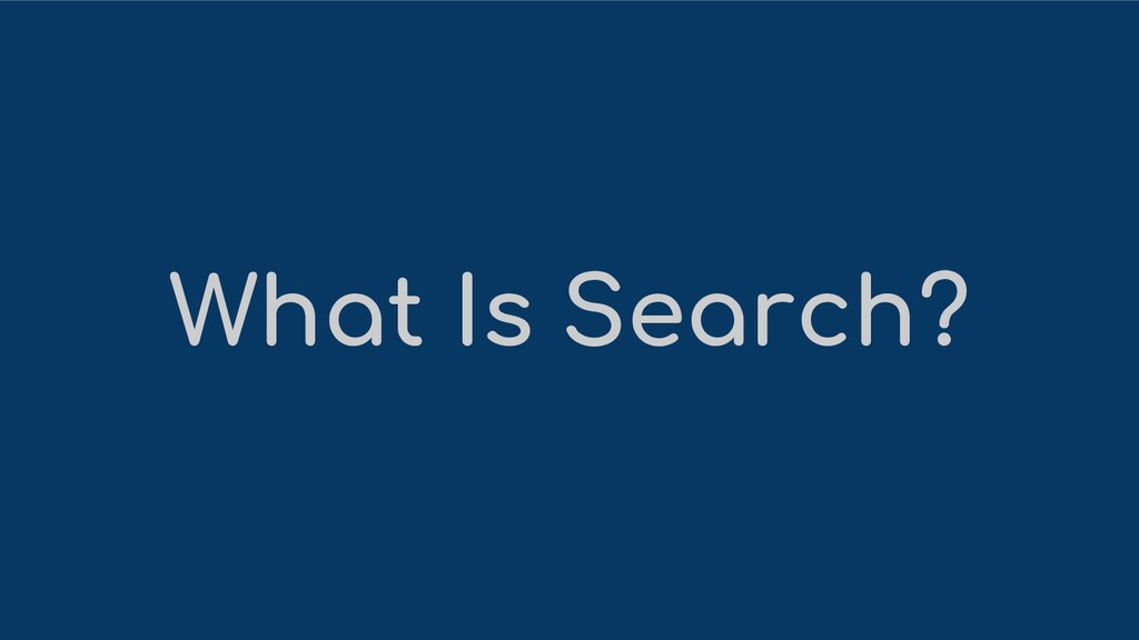 What Is Search?
