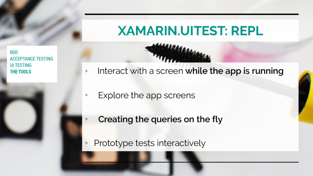 XAMARIN.UITEST: REPL Interact with a screen whi...