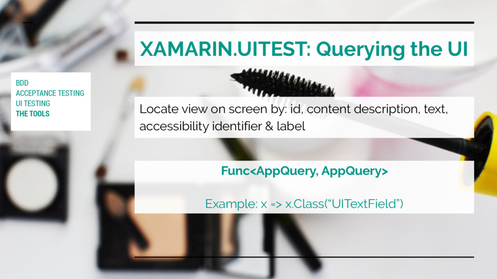 XAMARIN.UITEST: Querying the UI Locate view on ...