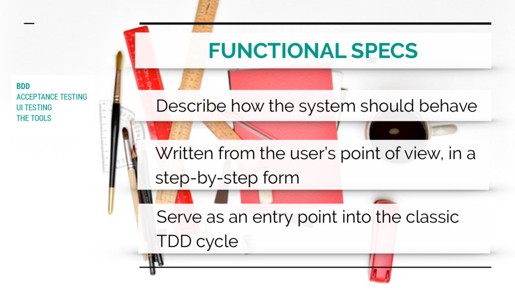 FUNCTIONAL SPECS Describe how the system should...