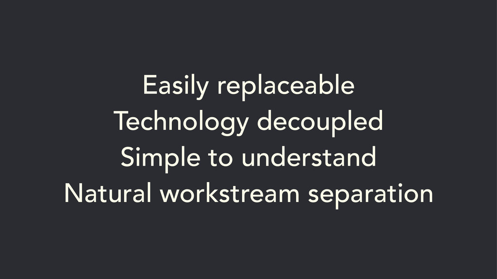 Easily replaceable Technology decoupled Simple ...