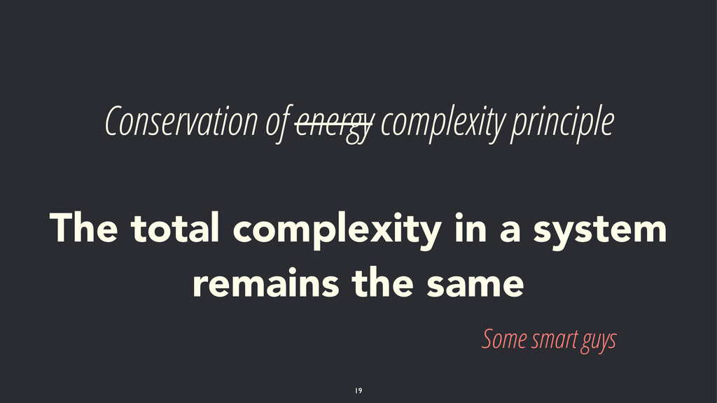 Conservation of energy complexity principle ! ...