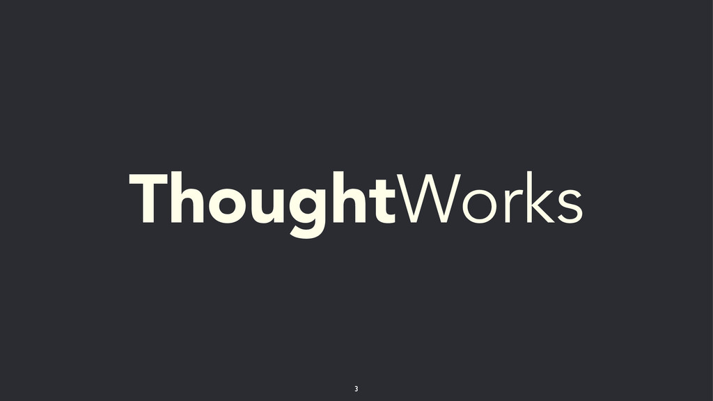 ThoughtWorks 3