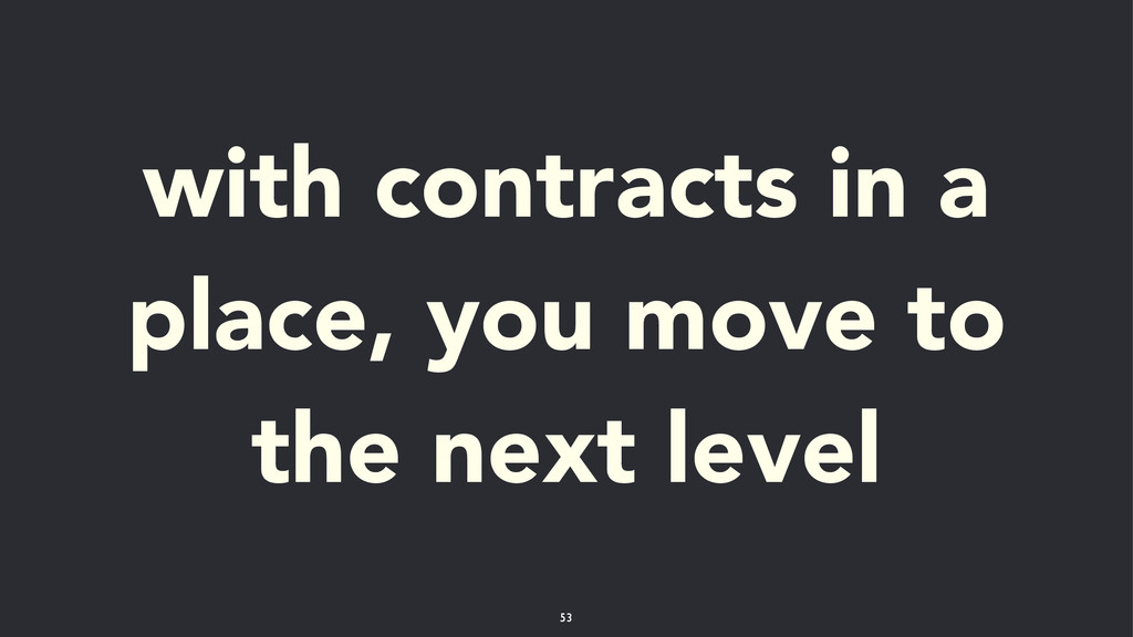 with contracts in a place, you move to the next...