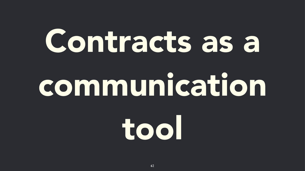 Contracts as a communication tool 62