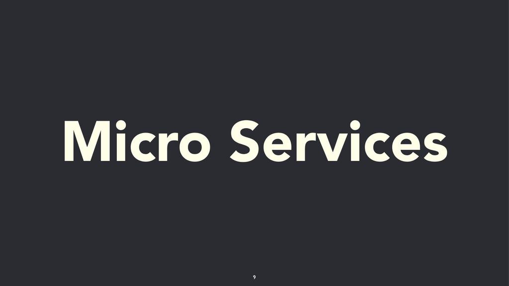 Micro Services 9