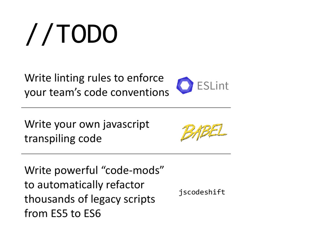 //TODO Write linting rules to enforce your team...