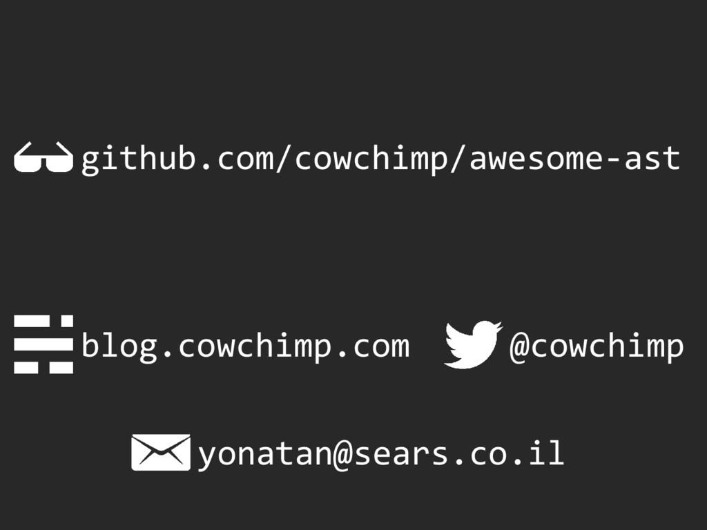 github.com/cowchimp/awesome-ast blog.cowchimp.c...