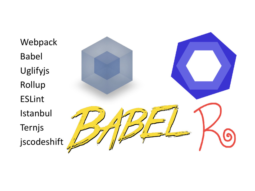 Webpack Babel Uglifyjs Rollup ESLint Istanbul T...