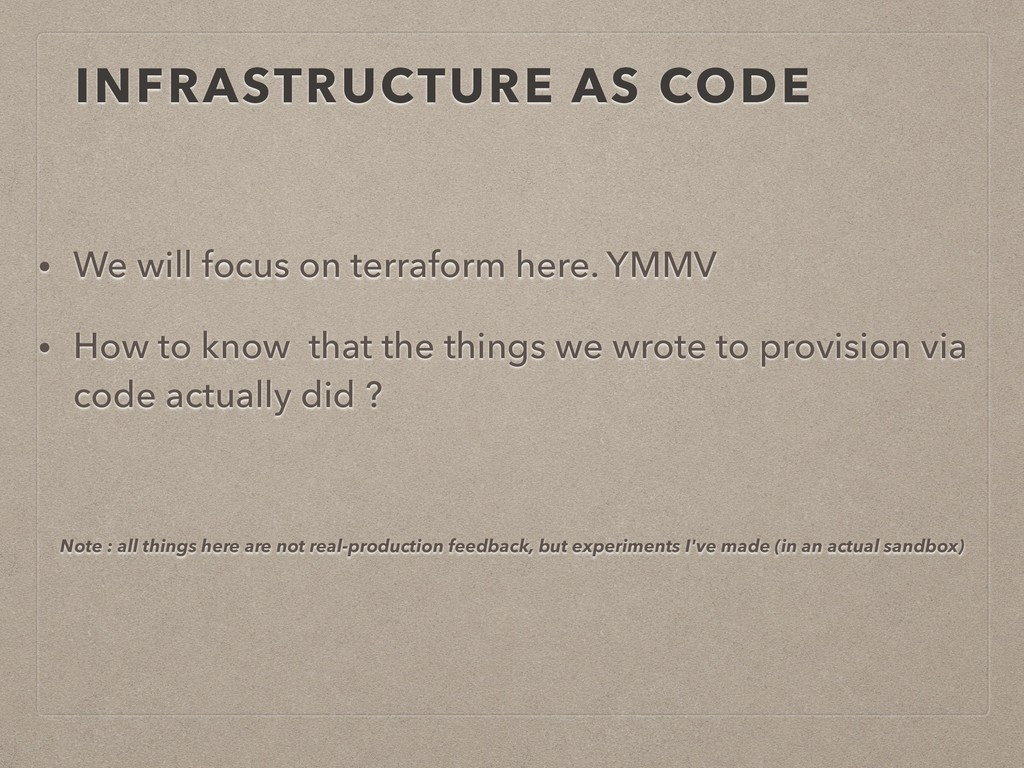 INFRASTRUCTURE AS CODE • We will focus on terra...
