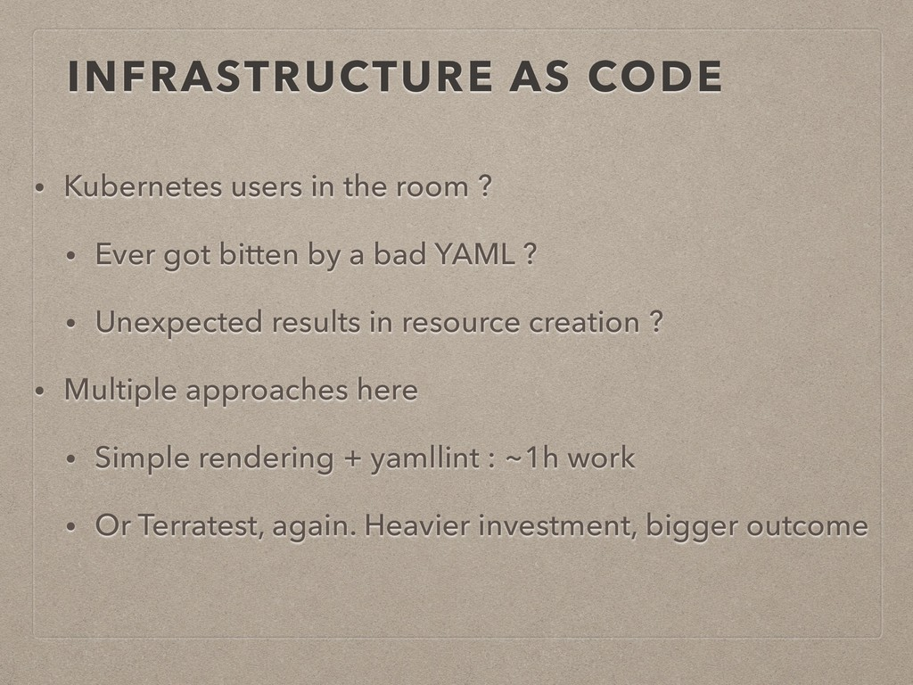 INFRASTRUCTURE AS CODE • Kubernetes users in th...