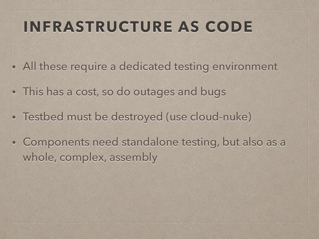 INFRASTRUCTURE AS CODE • All these require a de...