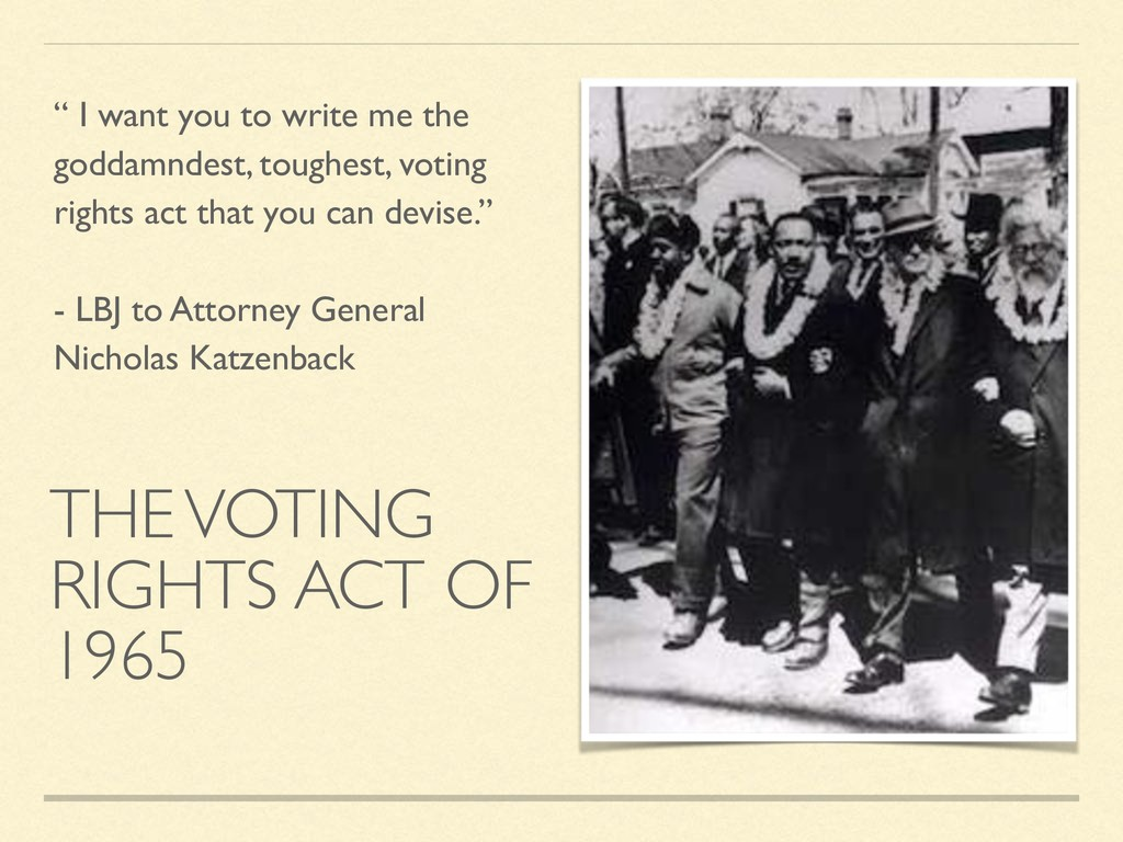 "THE VOTING RIGHTS ACT OF 1965 "" I want you to w..."