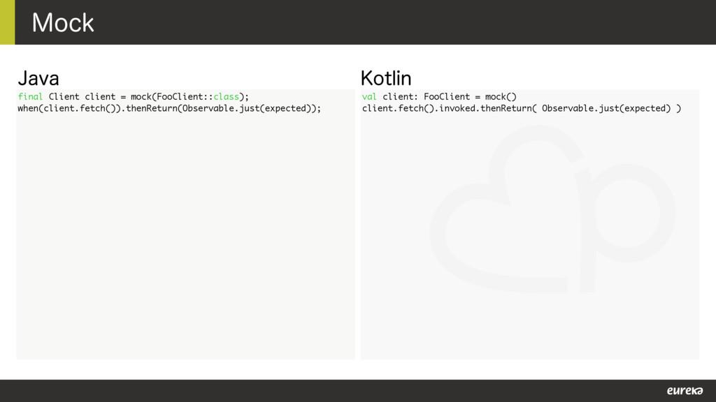 .PDL val client: FooClient = mock() client.fetc...