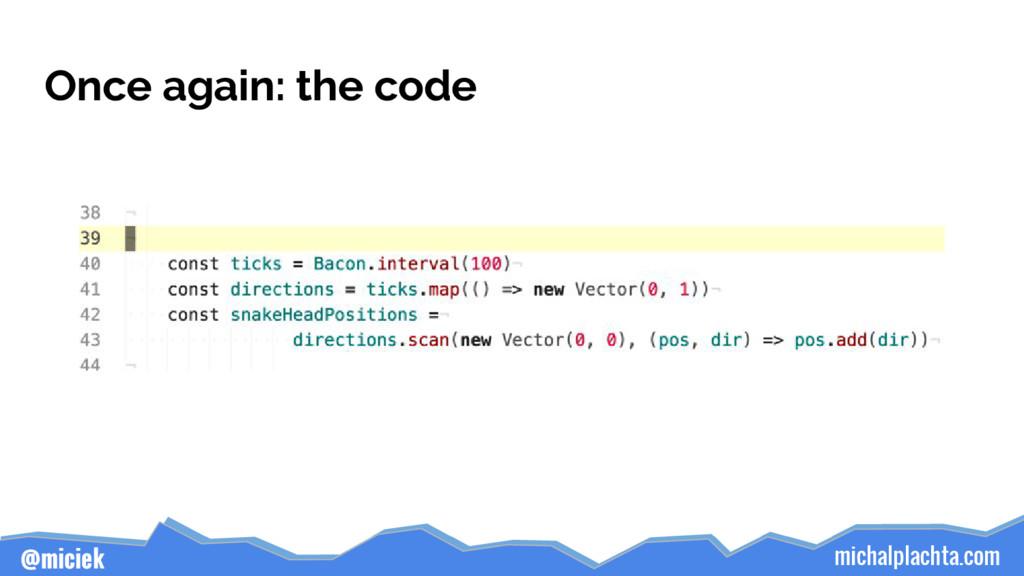 michalplachta.com @miciek Once again: the code