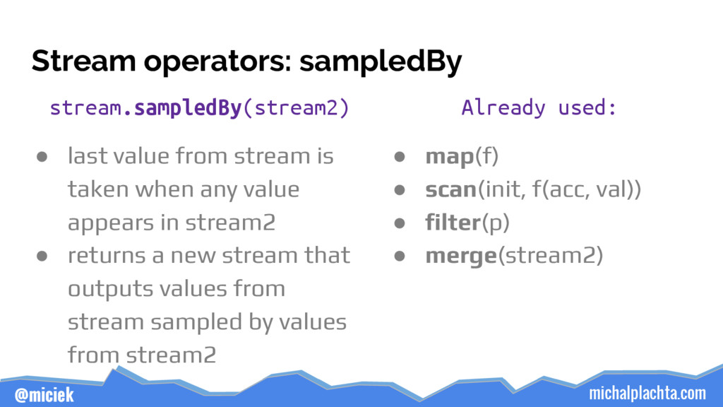 michalplachta.com @miciek Stream operators: sam...