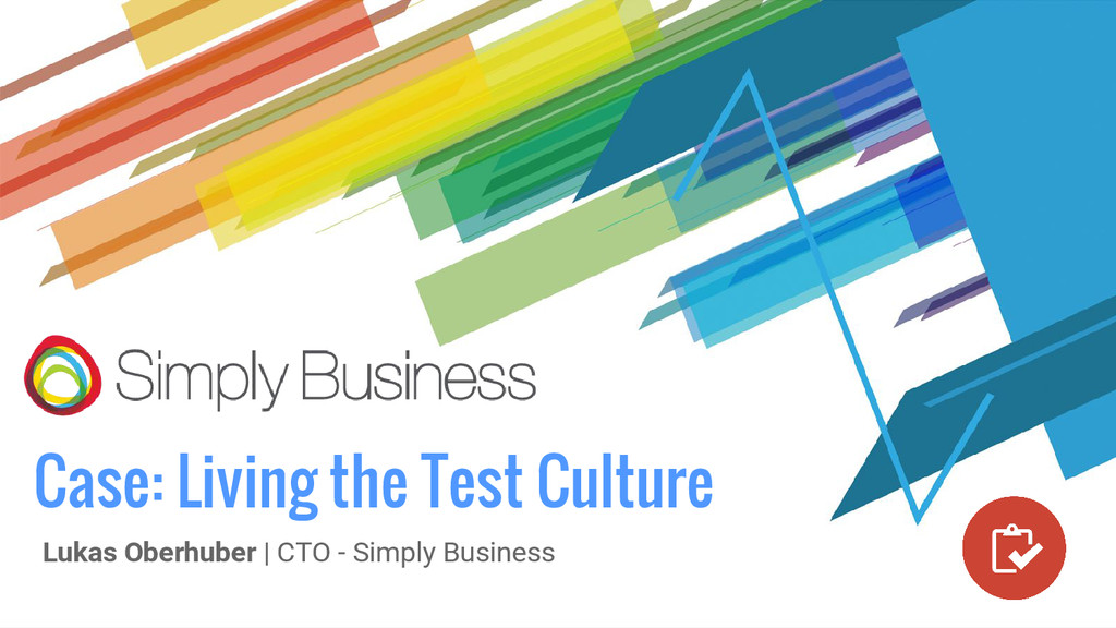 Case: Living the Test Culture Lukas Oberhuber |...
