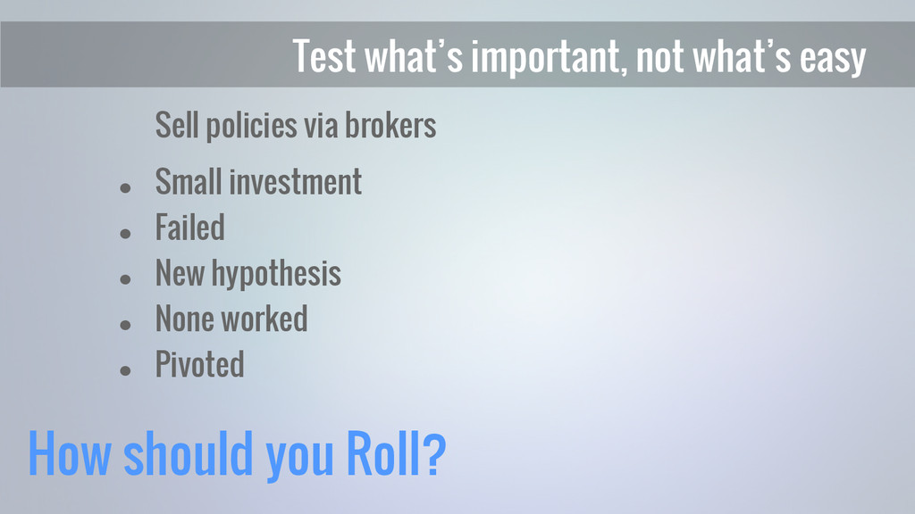 How should you Roll? Sell policies via brokers ...