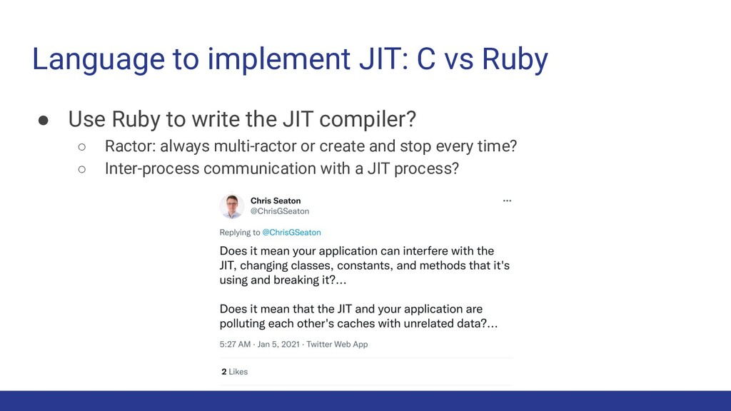 Language to implement JIT: C vs Ruby ● Use Ruby...