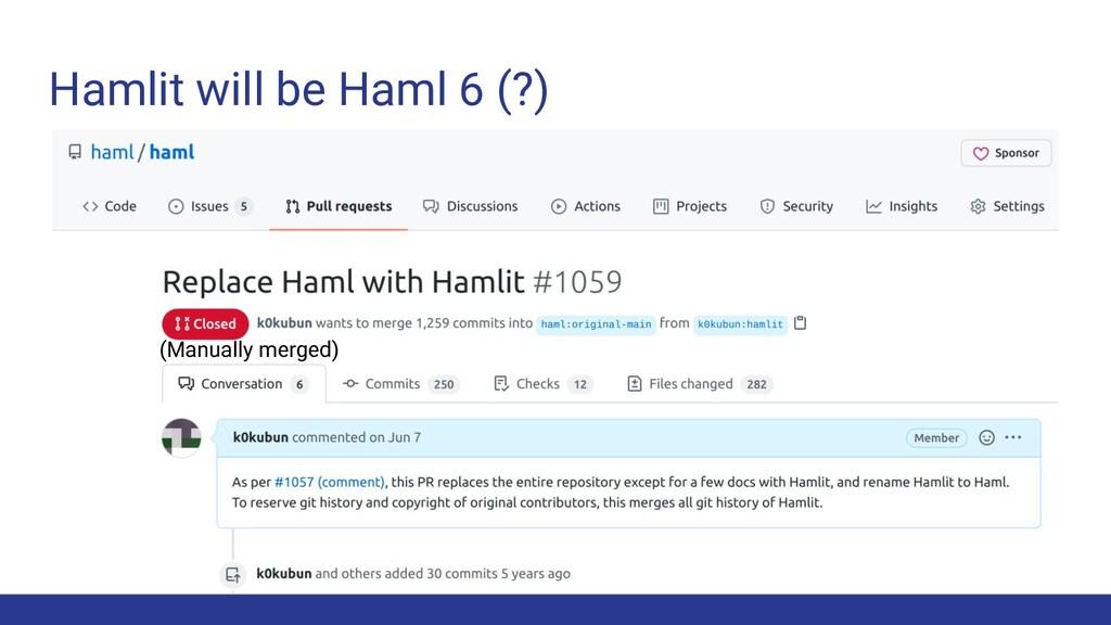 Hamlit will be Haml 6 (?) (Manually merged)