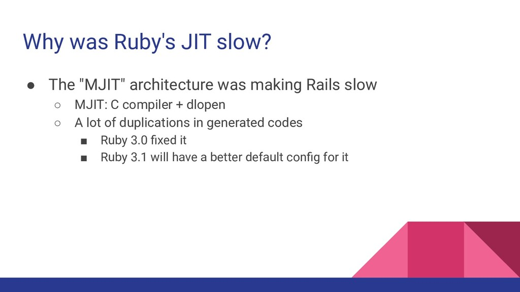 """Why was Ruby's JIT slow? ● The """"MJIT"""" architect..."""