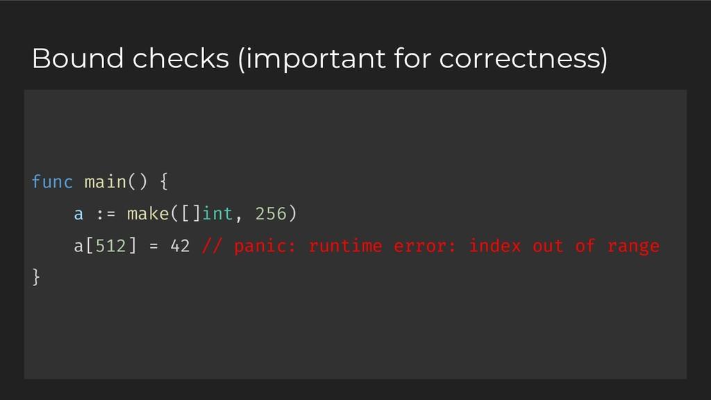 func main() { a := make([]int, 256) a[512] = 42...
