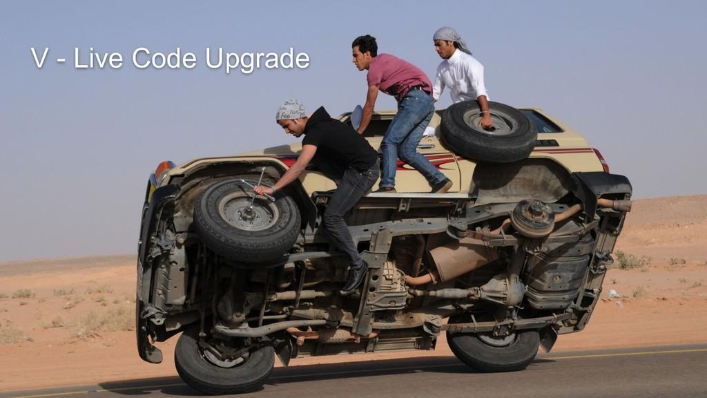 V - Live Code Upgrade