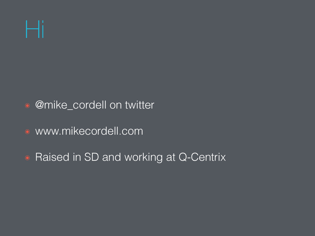 Hi ๏ @mike_cordell on twitter ๏ www.mikecordell...