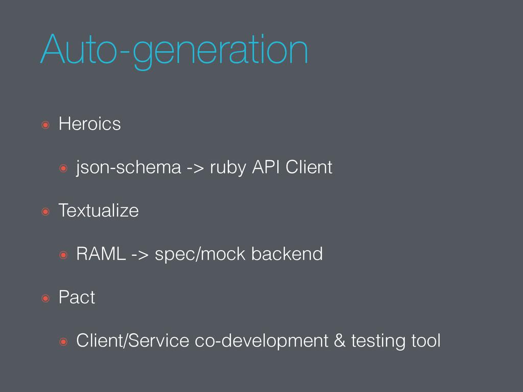 Auto-generation ๏ Heroics ๏ json-schema -> ruby...
