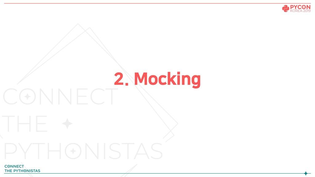 2. Mocking