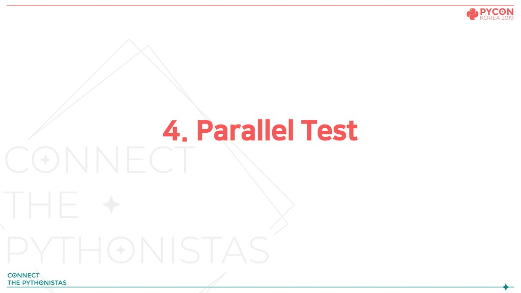 4. Parallel Test