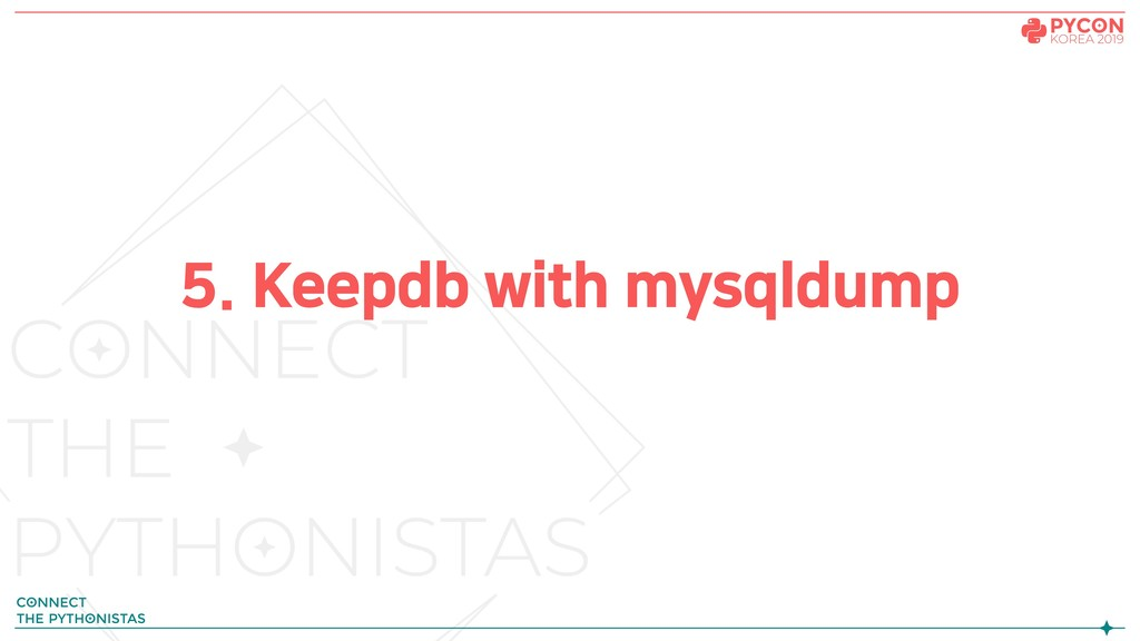 5. Keepdb with mysqldump